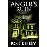 Anger's Ruin: Supernatural Horror with Scary Ghosts & Haunted Houses (Tormented Souls Series)