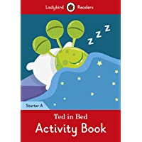 Ted in Bed Activity Book - Ladybird Readers Starter Level A