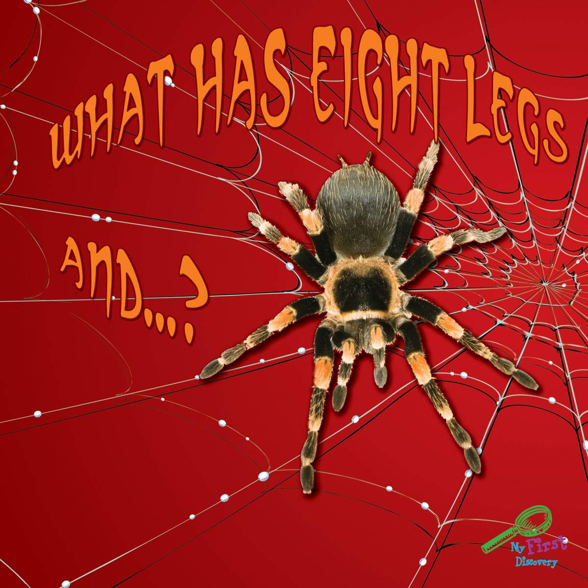 What Has Eight Legs And...? (My First Science Library) (My First Science Discovery Library)