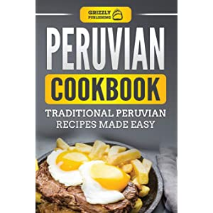 Peruvian Power Foods: 18 Superfoods, 101 Recipes, and Anti