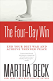 The Four-Day Win: End Your Diet War and Achieve Thinner Peace