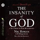 The Insanity of God: A True Story of Faith Resurrected