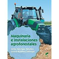 Maquinaria e instalaciones agroforestales: 44 (Agraria)