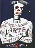 The Unsophisticated Arts