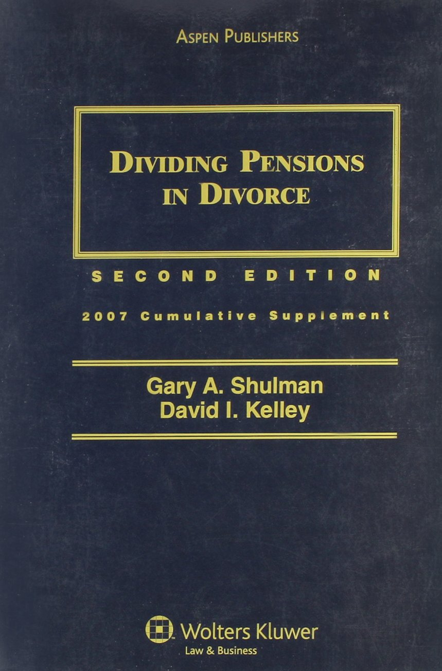 Dividing Pensions in Divorce 2007 Cumulative Supplement 2nd Edtion ebook