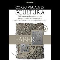 Corso visuale di Scultura: 198 immagini per imparare
