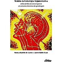 Modelo da estratégia argumentativa: análise da fala e de outros registros em contextos interativos de aprendizagem