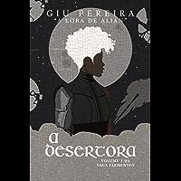 A Desertora: A LOBA DE ALIÃN (Saga Elementos Livro 3)