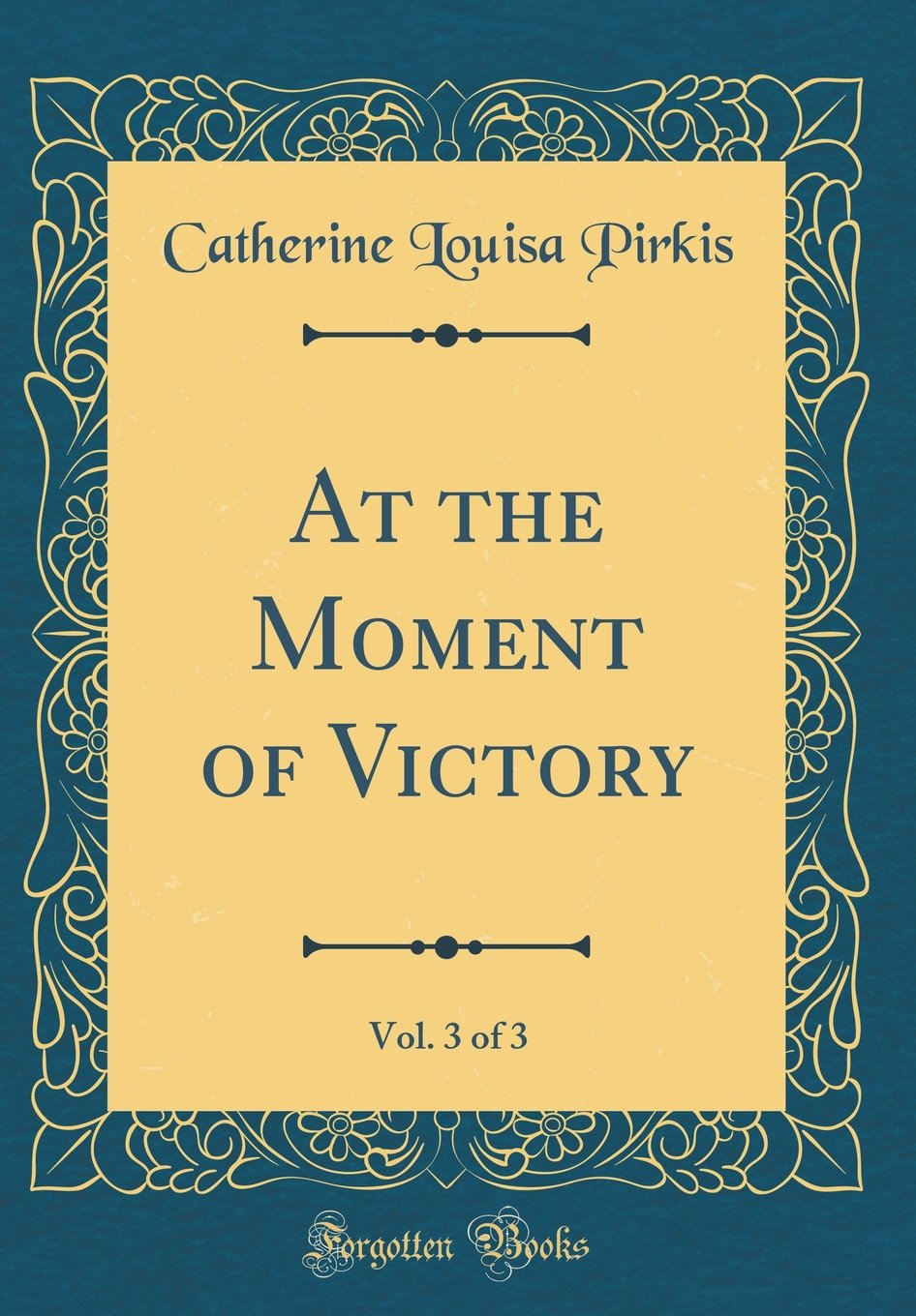 Download At the Moment of Victory, Vol. 3 of 3 (Classic Reprint) ebook