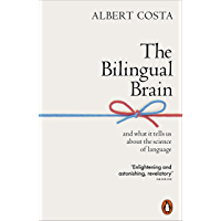 The Bilingual Brain: And What It Tells Us about the Science of Language (English Edition)