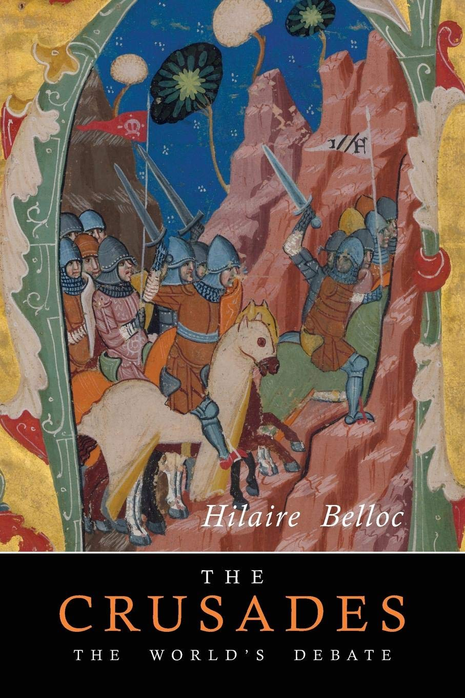 The Crusades: The World's Debate por Hilaire Belloc