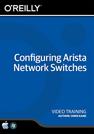 Amazon com: Configuring Arista Network Switches [Online Code