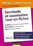 Servitude et Soumission tout-en-fiches - Prépas scientifiques 2016-2017 La Boétie-Montesquieu-Ibsen: La Boétie, Montesquieu, Ibsen