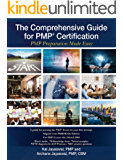 The Comprehensive Guide for PMP® Certification: PMP Preparation Made Easy