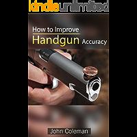 How To Improve Handgun Accuracy