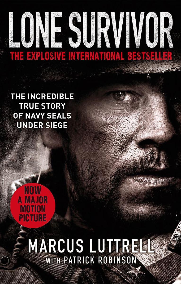 Lone Survivor The Incredible True Story Of Navy SEALs Under