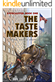 The Taste Makers: A Wyrd World Novel (Expocalypse Book 1)