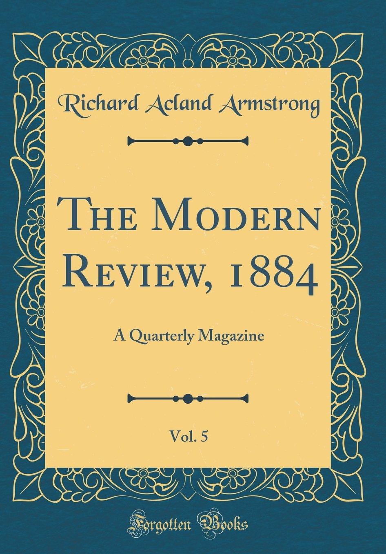 Download The Modern Review, 1884, Vol. 5: A Quarterly Magazine (Classic Reprint) pdf epub