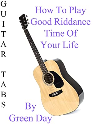Amazon How To Play Good Riddance Time Of Your Life By Green Day