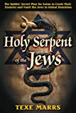 Holy Serpent of the Jews: The Rabbis' Secret Plan for Satan to Crush Their Enemies and Vault the Jews to Global Dominion