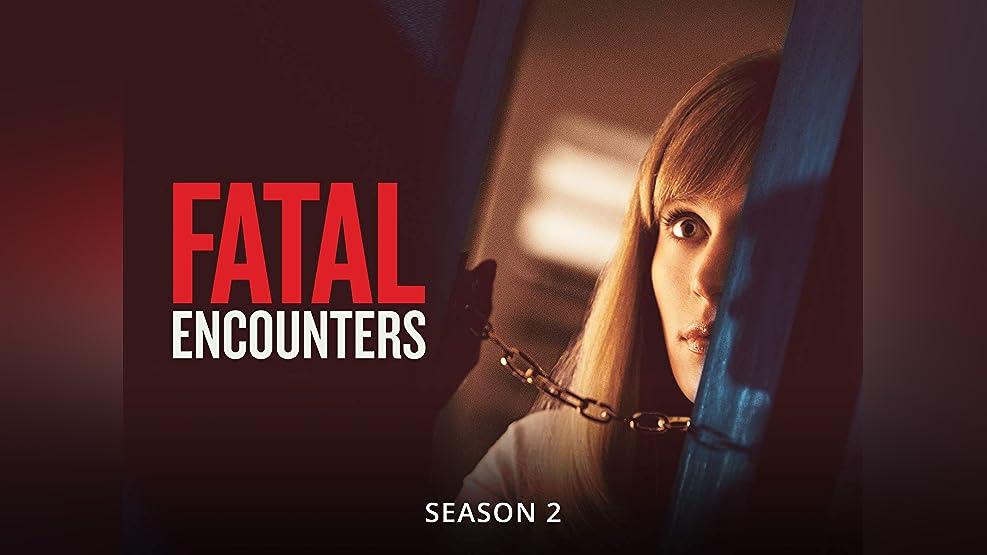 Fatal Encounters - Season 1