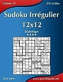 Sudoku irr gulier 9x9 facile diabolique volume 1 276 grilles nick snels livres - Grille de sudoku diabolique ...