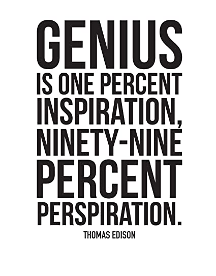 Thomas Edison Quote Genius Is One Percent Inspiration Ninety Nine Perspiration Motivational
