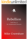 Rebellion (The Weaponsmith Chronicles Book 3)