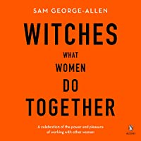 Witches: What Women Do Together