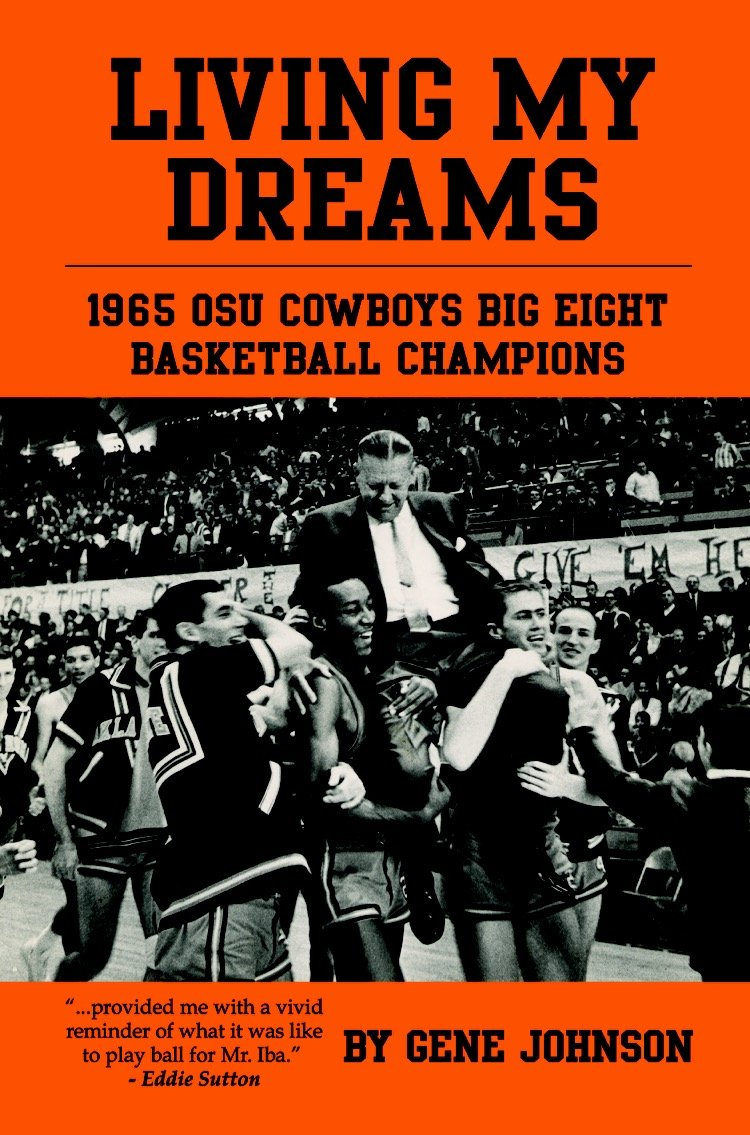 Living My Dreams: 1965 OSU Cowboys Big Eight Basketball Champions ebook
