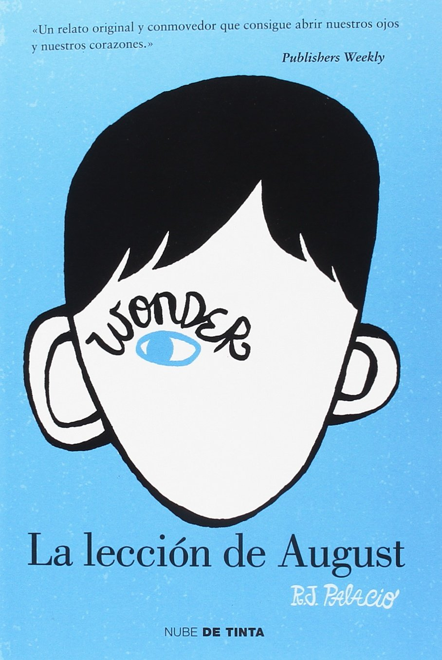 Wonder - La lección de August (NUBE DE TINTA): Amazon.es: Palacio ...