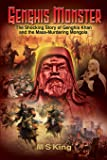 Genghis Monster: The Shocking Story of Genghis Khan and the Mass-Murdering Mongols
