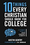 10 Things Every Christian Should Know For College: A Student's Guide on Doubt, Community, & Identity