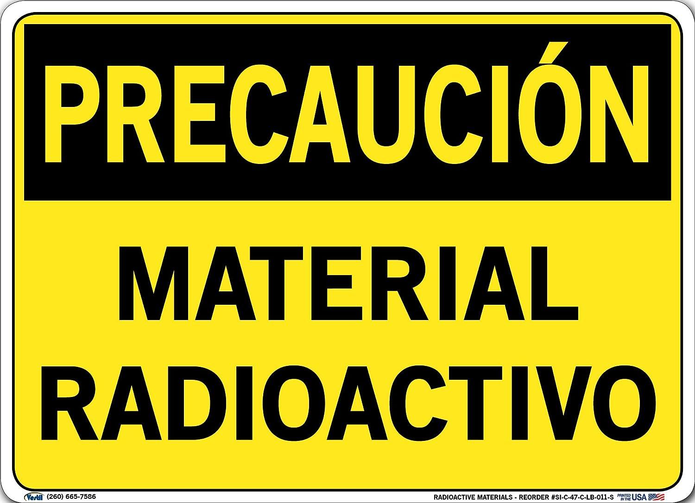Vestil Caution Sign SI-C-47-D-AL-063-S Aluminum .063 overall size 18.5W x 12.5H RADIOACTIVE MATERIALS MATERIAL RADIOACTIVO