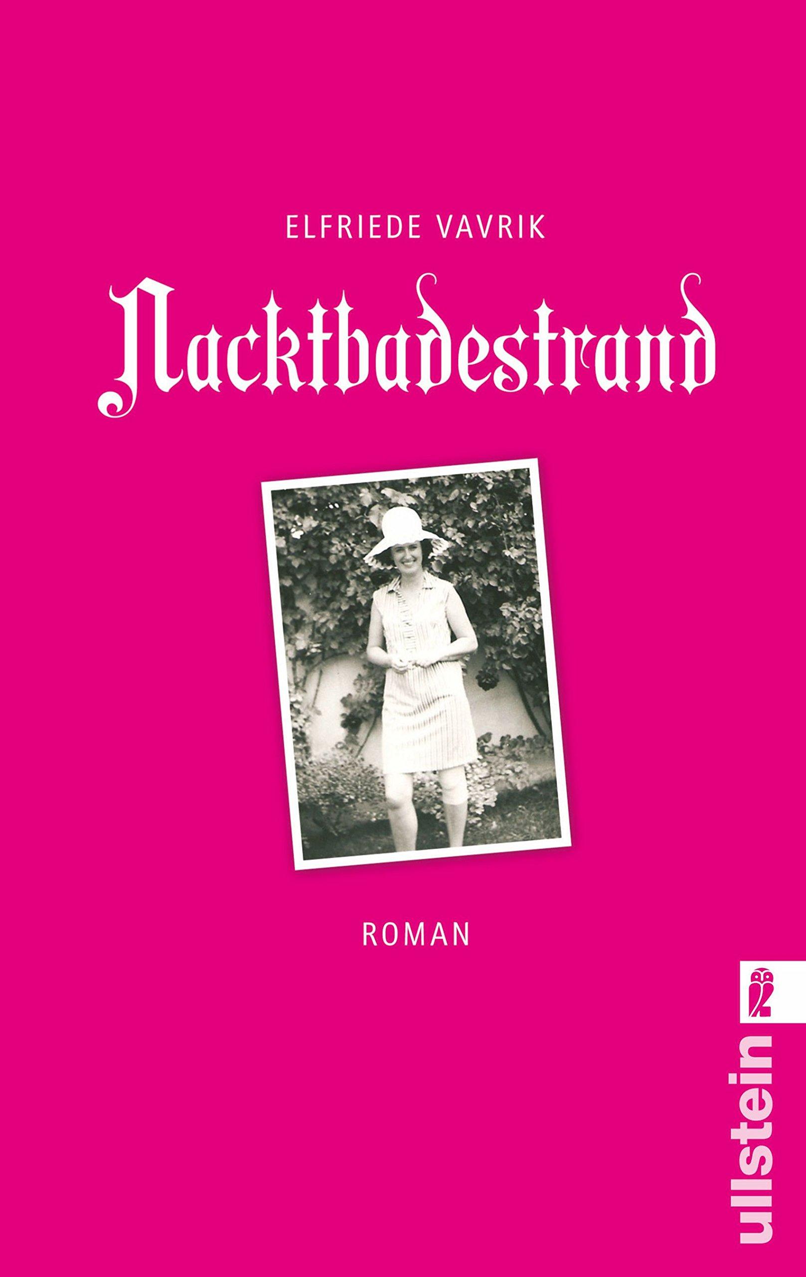 Nacktbadestrand Taschenbuch – 12. Januar 2011 Elfriede Vavrik Ullstein Taschenbuch 3548282970 FICTION / General