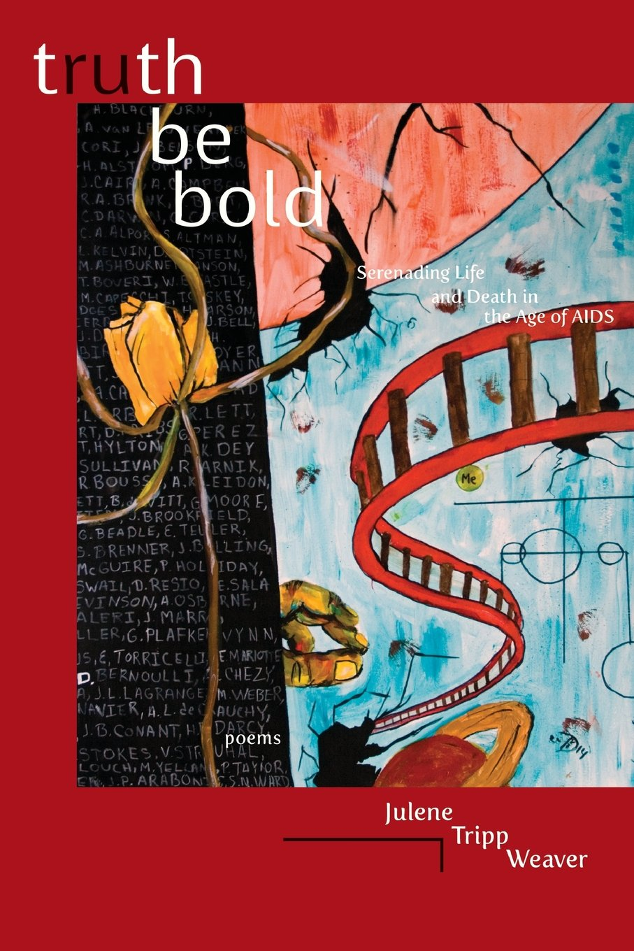 Read Online Truth Be Bold: Serenading Life & Death in the Age of AIDS pdf epub
