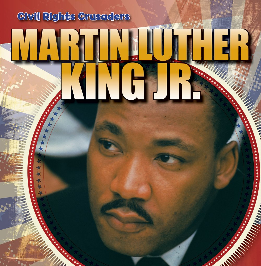 Martin Luther King Jr. (Civil Rights Crusaders)