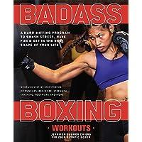 Badass Boxing Workouts: A Hard-Hitting Program to Smash Stress, Have Fun and Get...