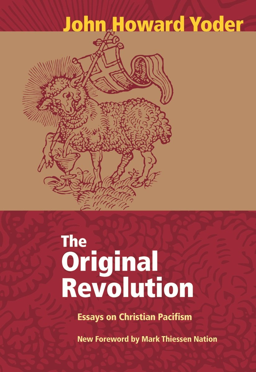 original revolution the essays on christian pacifism john original revolution the essays on christian pacifism john howard yoder john howard yoder 9780836118124 amazon com books
