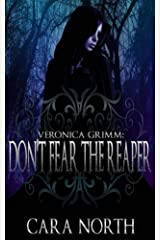 Veronica Grimm: Don't Fear the Reaper (Nowhere, North Carolina) Kindle Edition