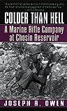Colder Than Hell: A Marine Rifle Company at