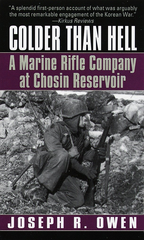 Colder Than Hell: A Marine Rifle Company at Chosin Reservoir ebook