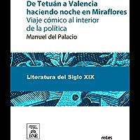 De Tetuán a Valencia haciendo noche en Miraflores : viaje cómico al interior de la política (Spanish Edition)