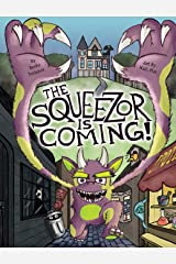 The Squeezor is Coming! Hardcover