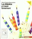 La chimica e i suoi fenomeni. Per le Scuole superiori. Con espansione online