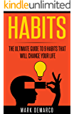 Habits: The Ultimate Guide to 9 Habits That Will Change Your Life