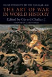 The Art of War in World History: From Antiquity to the Nuclear Age