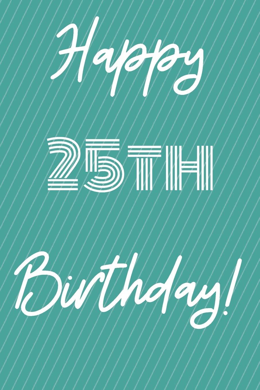 Happy 25th Birthday Funny 25th Birthday Gift Journal
