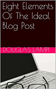 Eight Elements Of The Ideal Blog Post