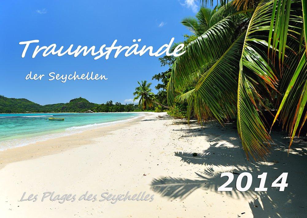 Traumstrände der Seychellen 2014  Kalender (DIN A3): Die schönsten Strände von Mahé, La Digue und Praslin